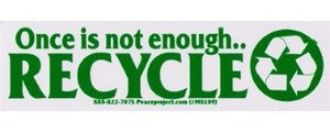 Once is not enough RECYCLE (ミニサイズ) 輸入アメリカン雑貨メッセージ