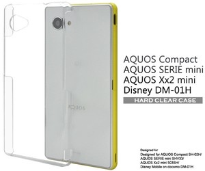 AQUOS Compact SH-02H/SERIE mini SHV33/Xx2 mini 503SH/Disney Mobile DM-01H用ハードクリアケース