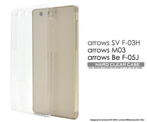 <スマホ用素材アイテム>arrows SV F-03H/arrows M03/arrows Be F-05J用ハードクリアケース